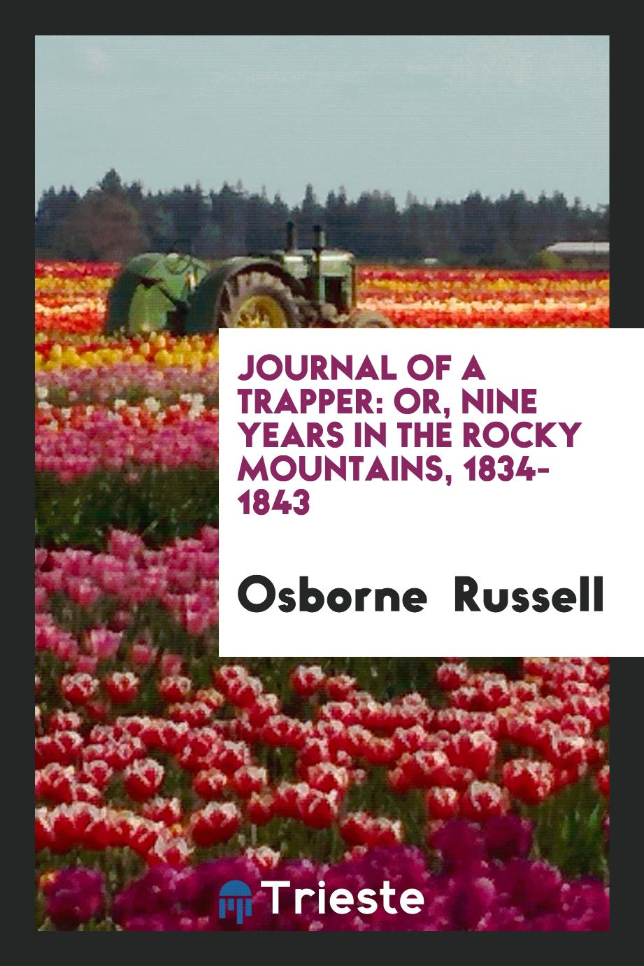 Journal of a Trapper: Or, Nine Years in the Rocky Mountains, 1834-1843