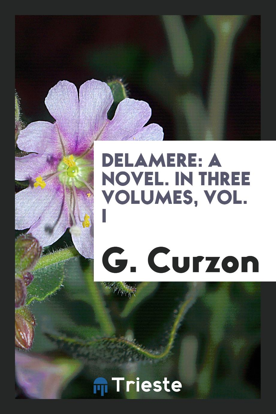 Delamere: a novel. In three volumes, vol. I