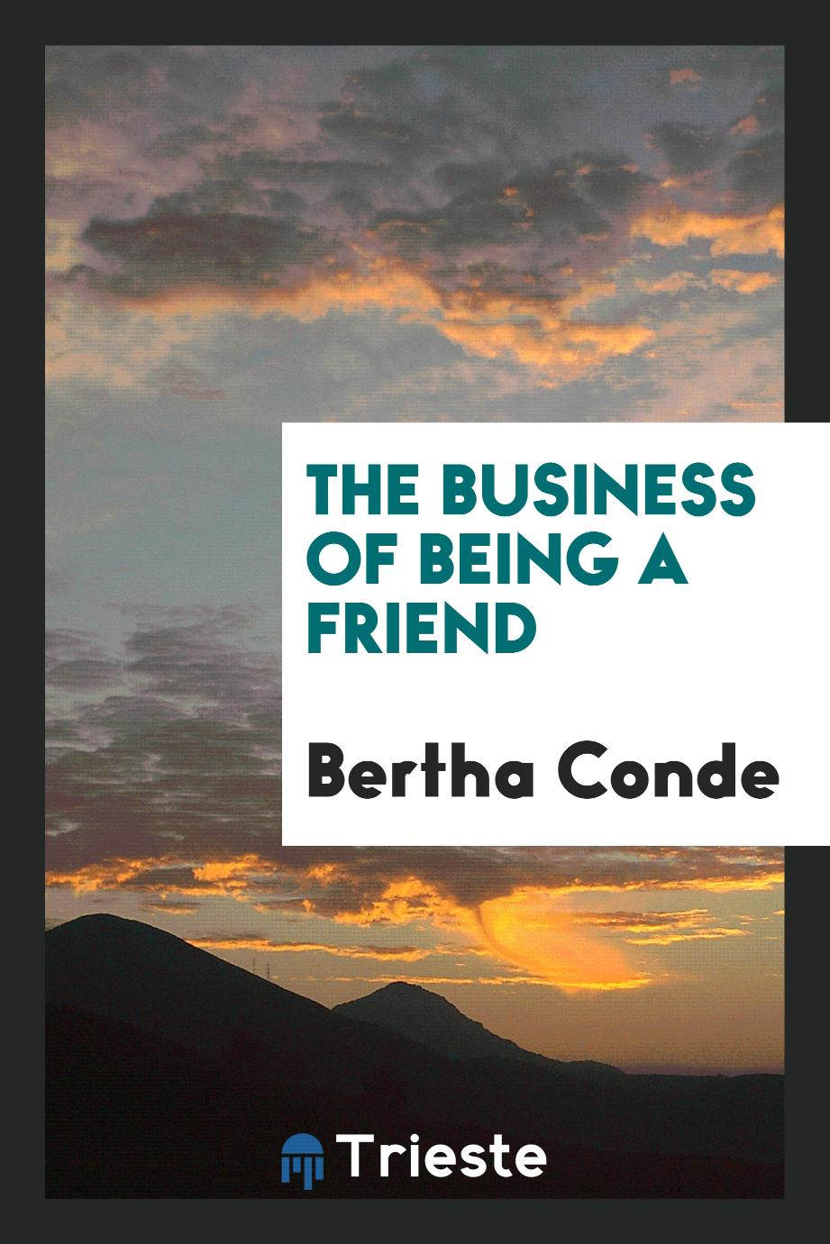 The Business of Being a Friend