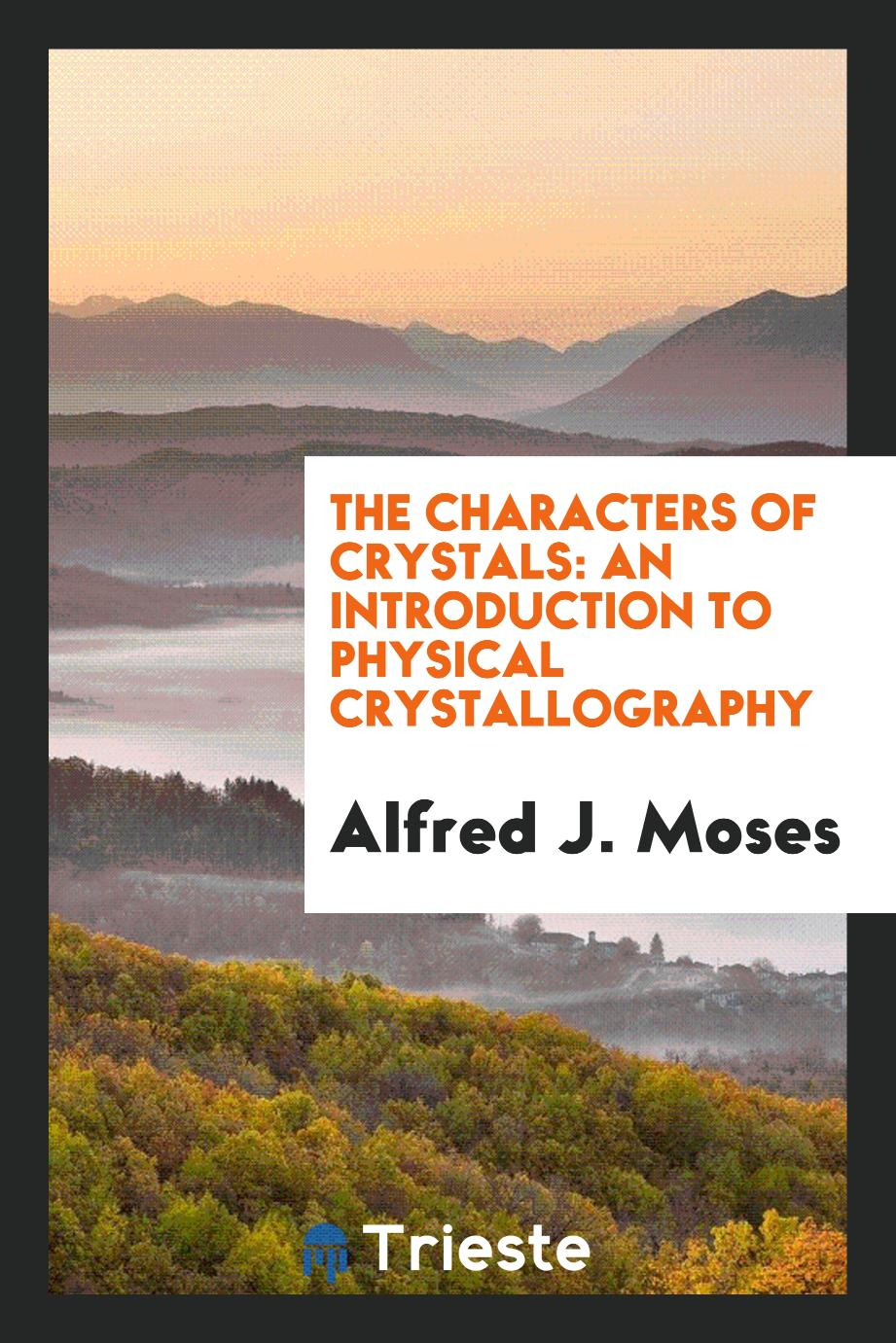 The characters of crystals: an introduction to physical crystallography