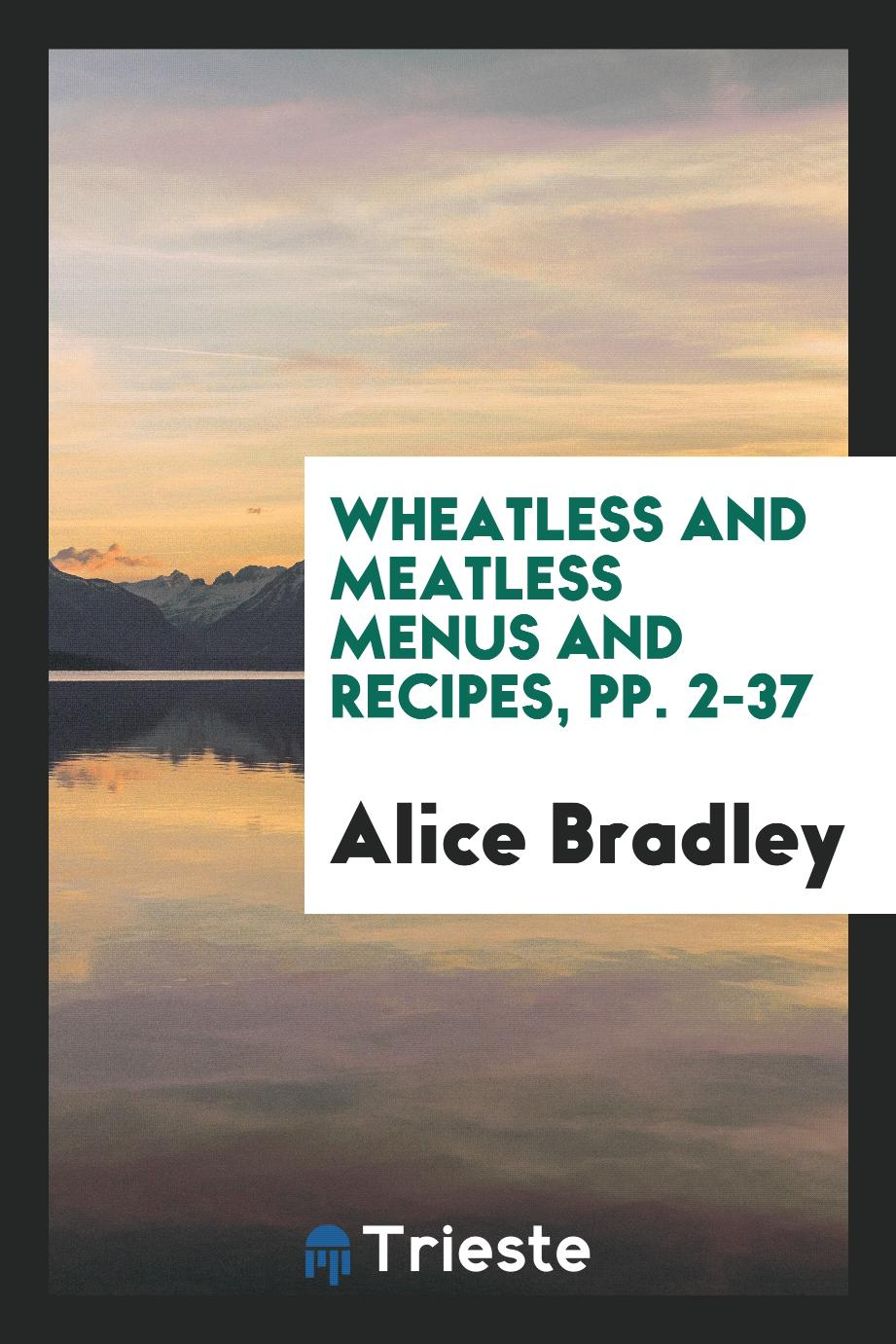 Wheatless and Meatless Menus and Recipes, pp. 2-37