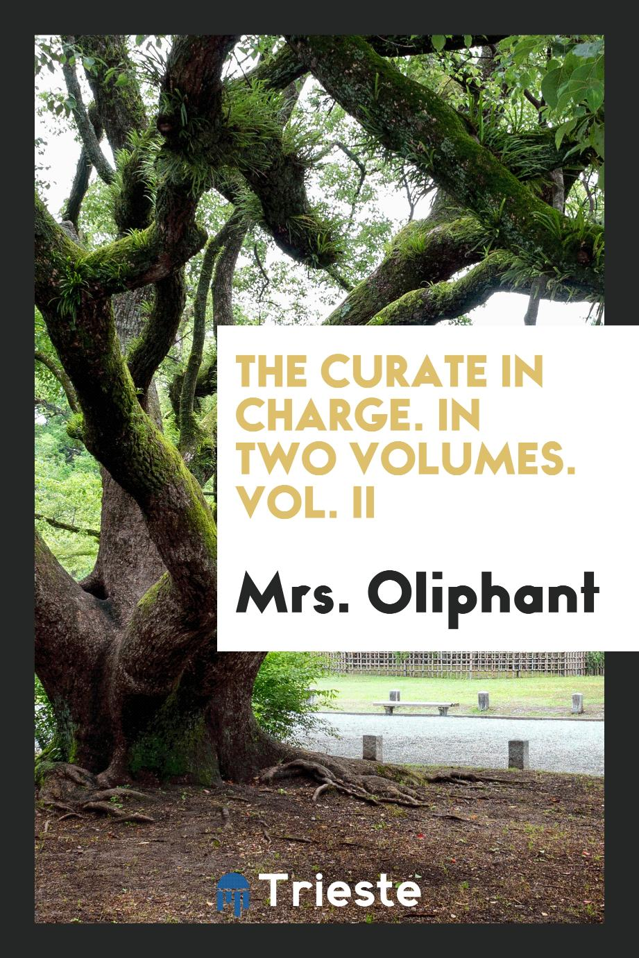 The Curate in Charge. In Two Volumes. Vol. II