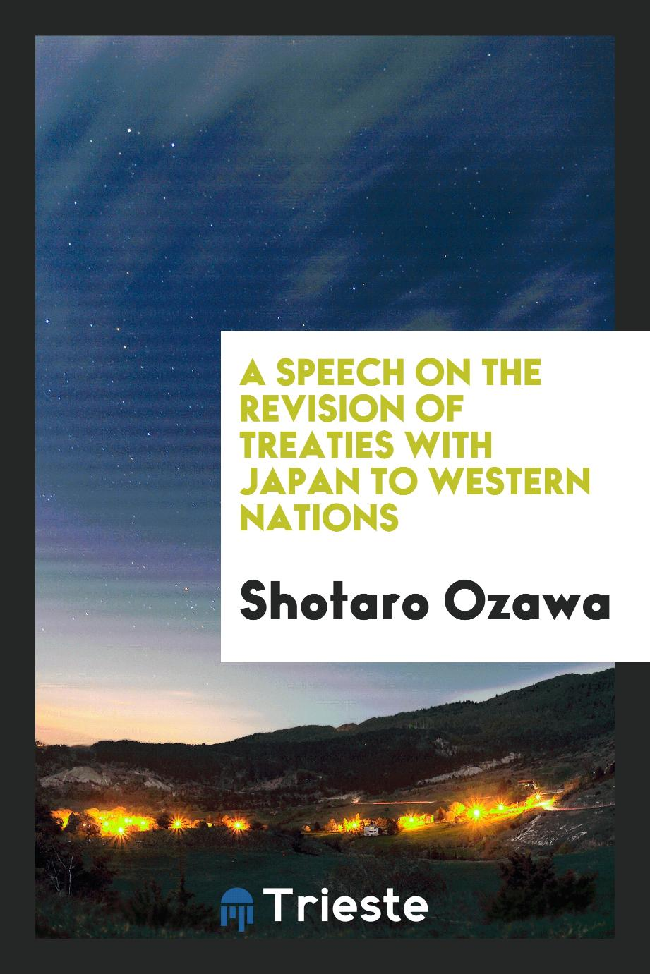 A Speech on the Revision of Treaties with Japan to Western Nations
