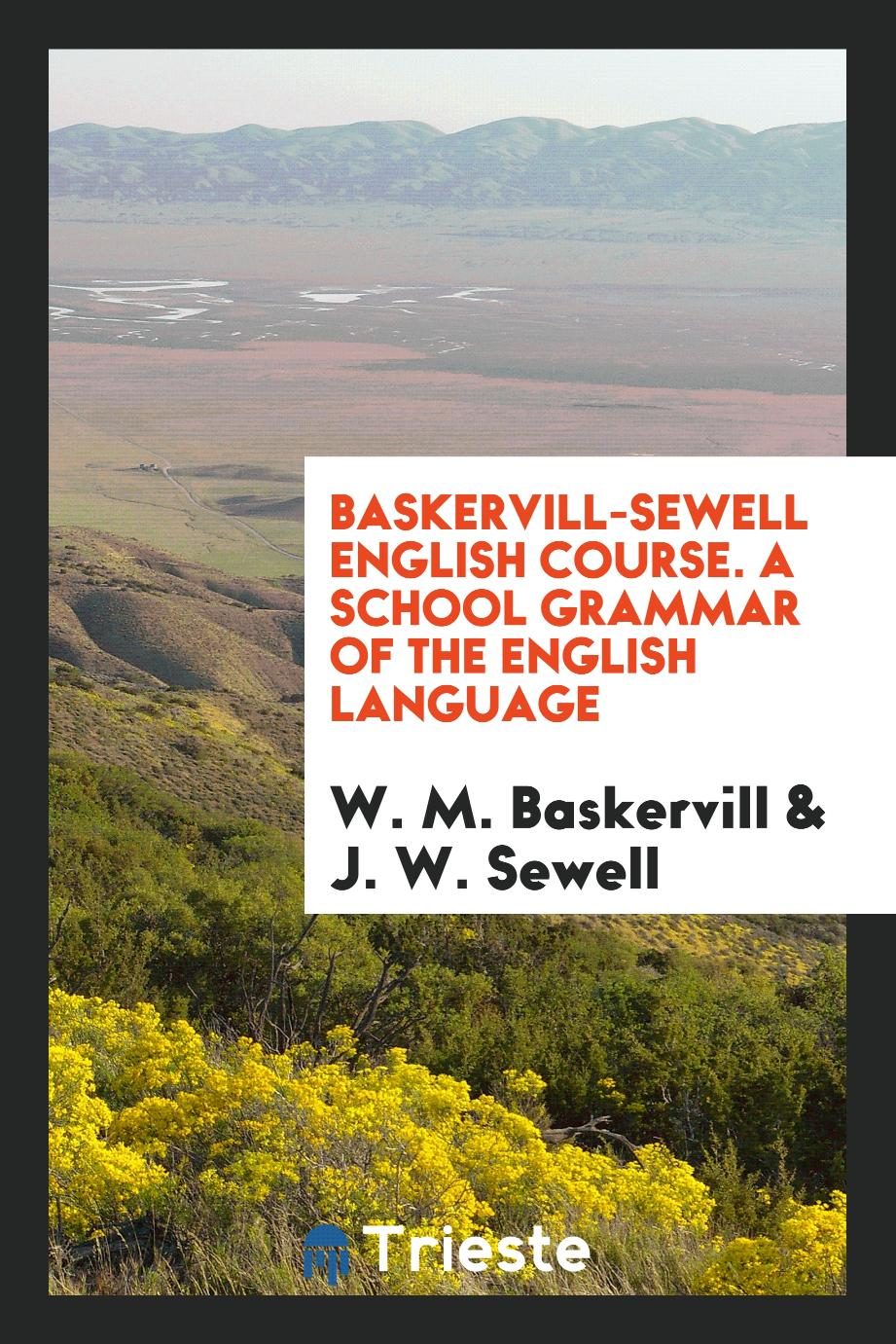 Baskervill-sewell english course. A school grammar of the English language