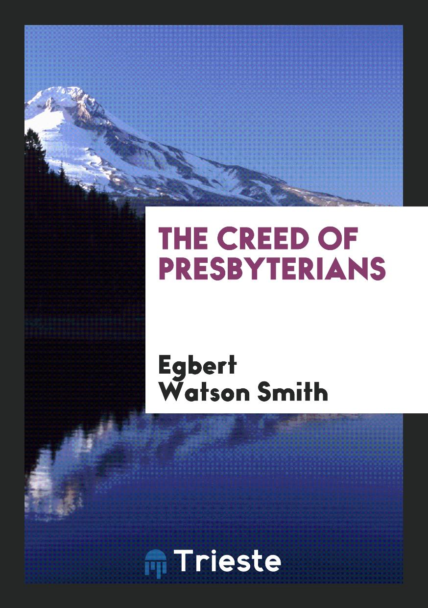 The Creed of Presbyterians