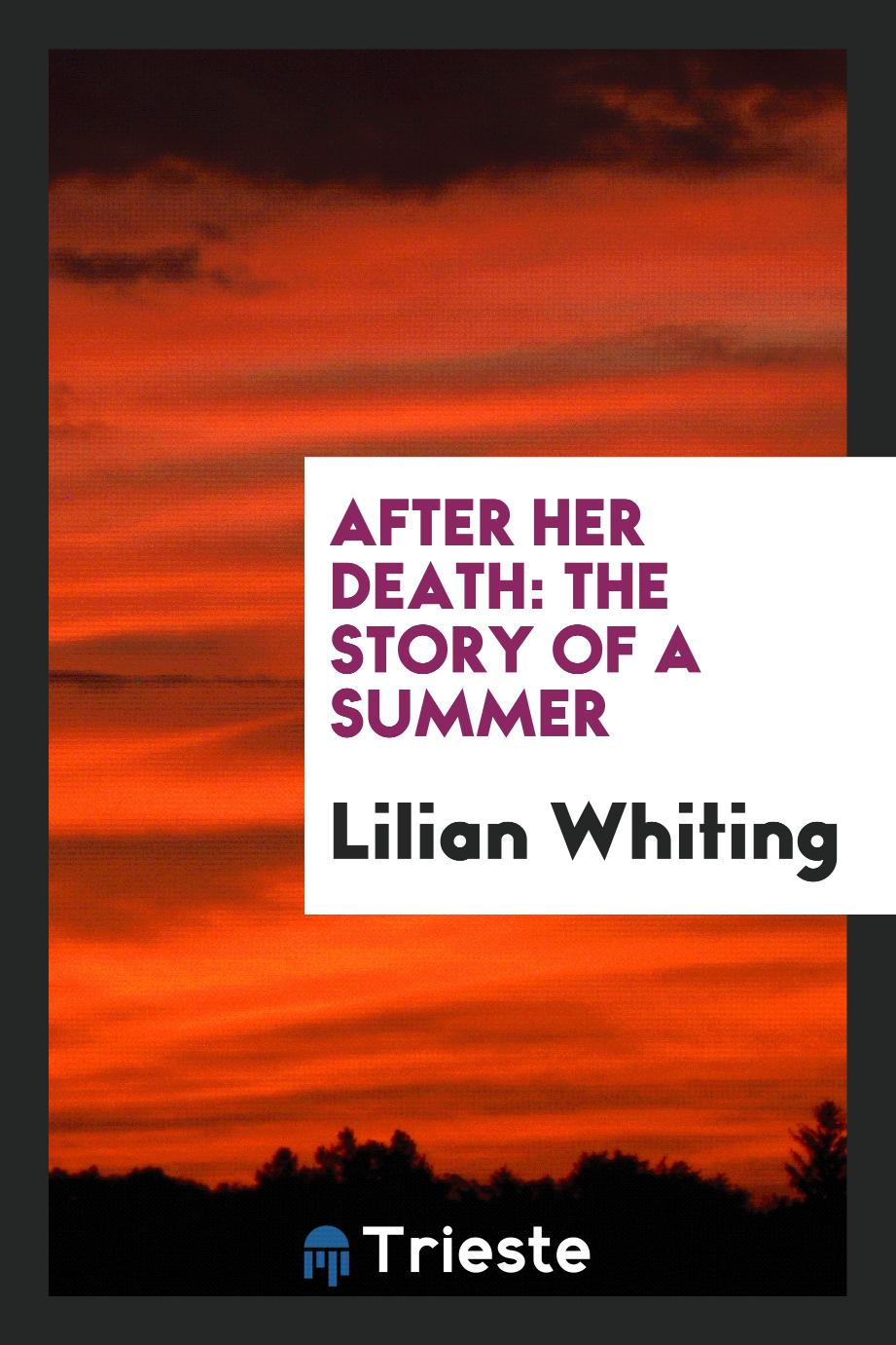 After Her Death: The Story of a Summer