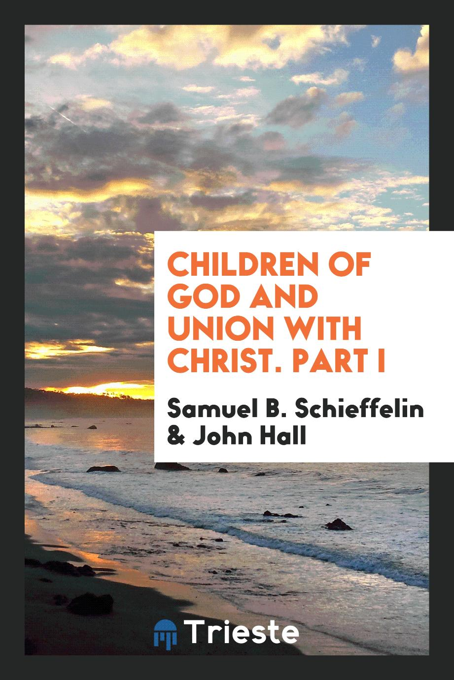 Children of God and Union with Christ. Part I