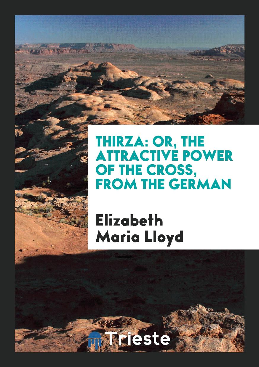 Thirza: Or, the Attractive Power of the Cross, from the German