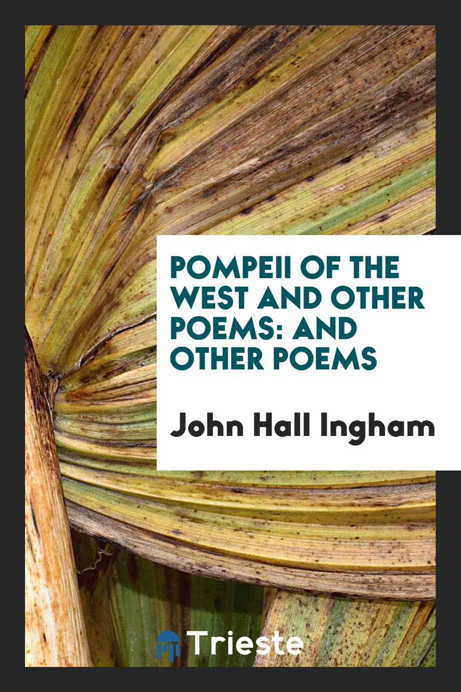 Pompeii of the West and Other Poems: And Other Poems