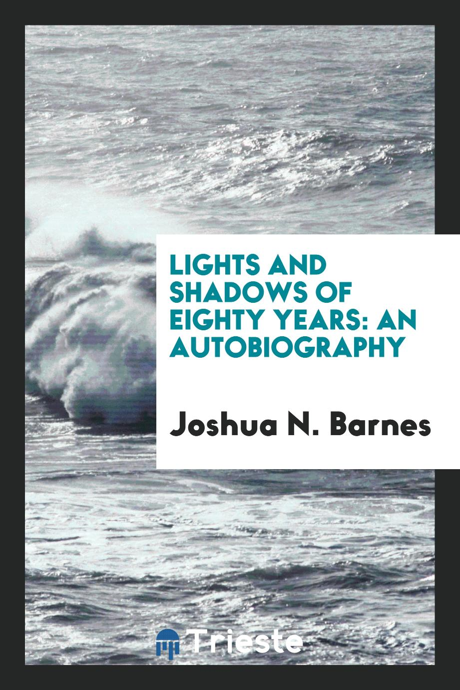 Lights and shadows of eighty years: an autobiography