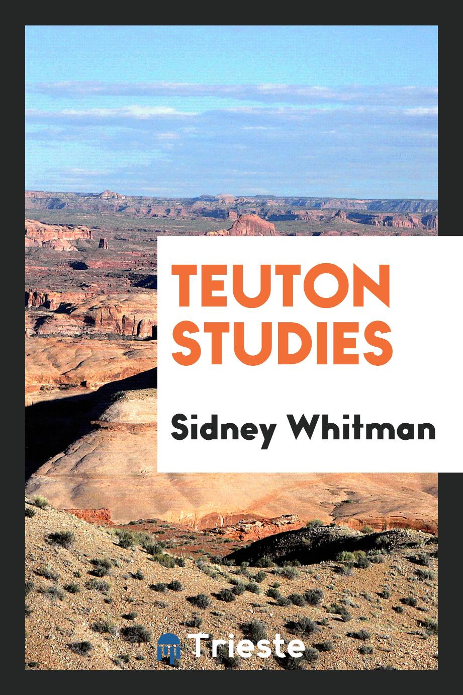 Sidney Whitman - Teuton studies