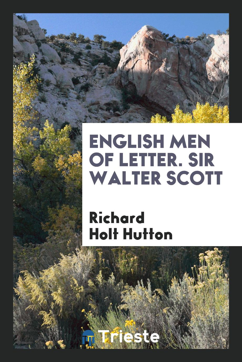 English men of letter. Sir Walter Scott