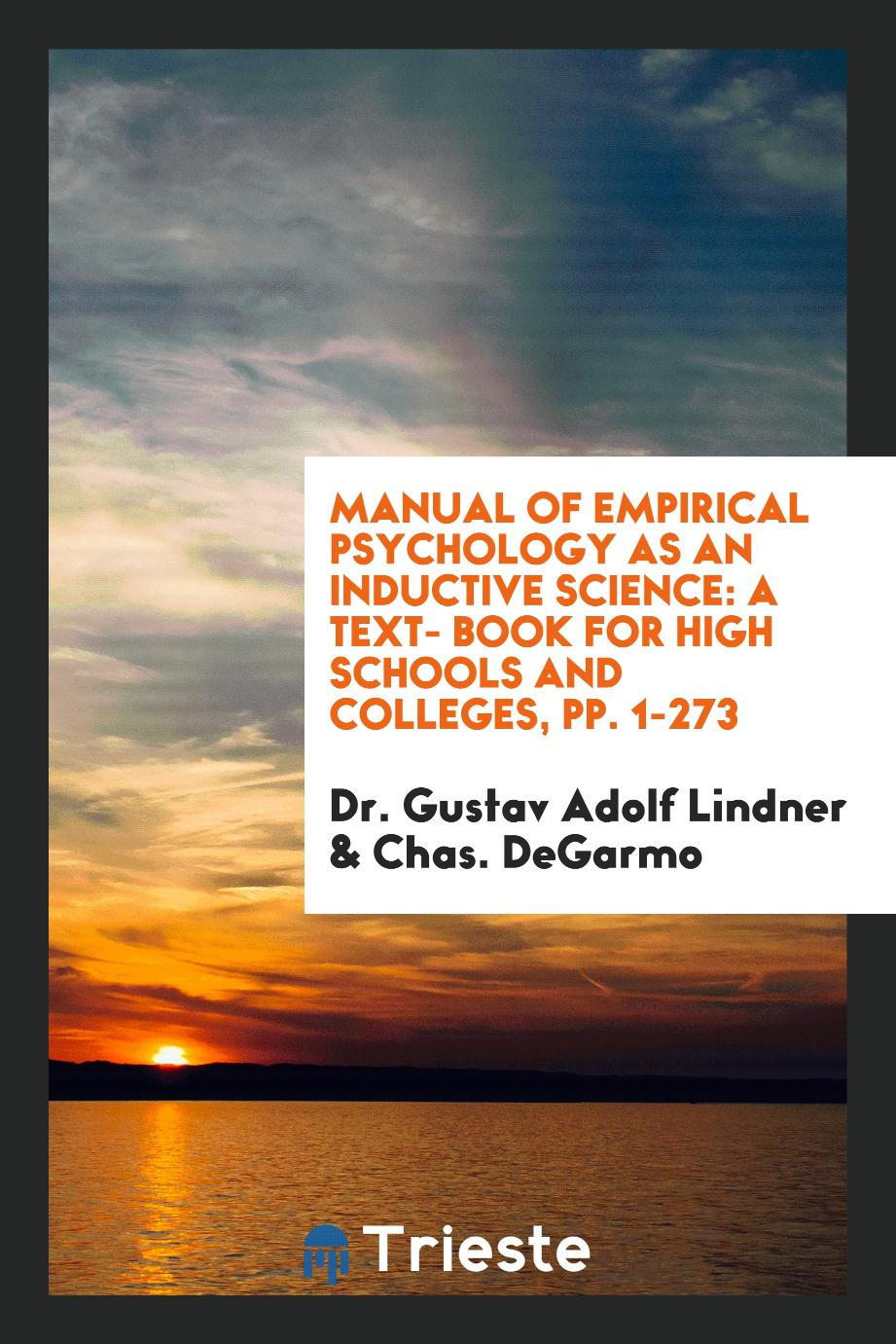 Manual of Empirical Psychology as an Inductive Science: A Text- Book for High Schools and Colleges, pp. 1-273