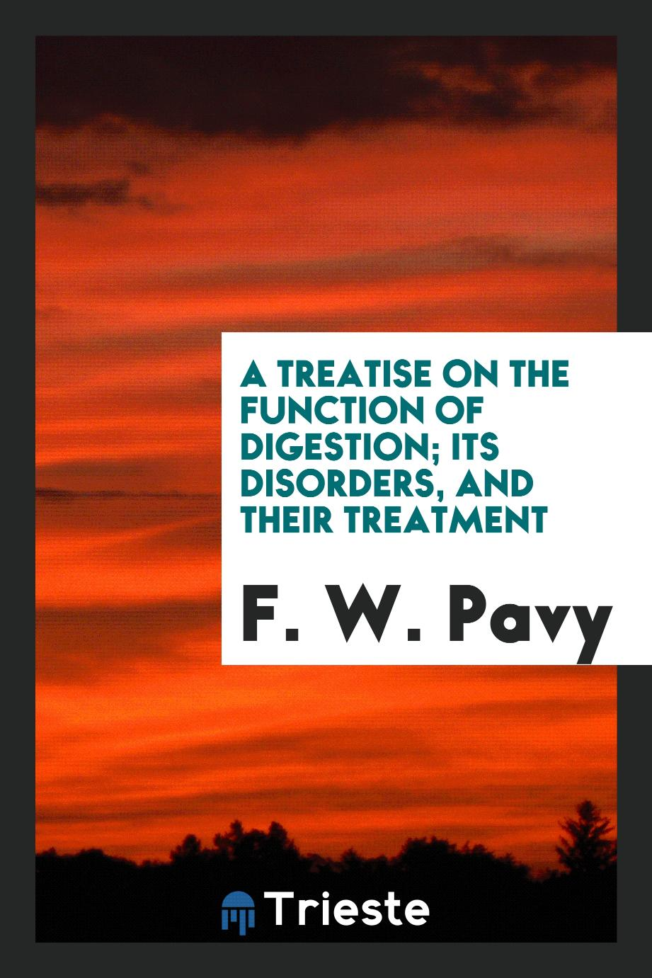 A Treatise on the Function of Digestion; Its Disorders, and their Treatment