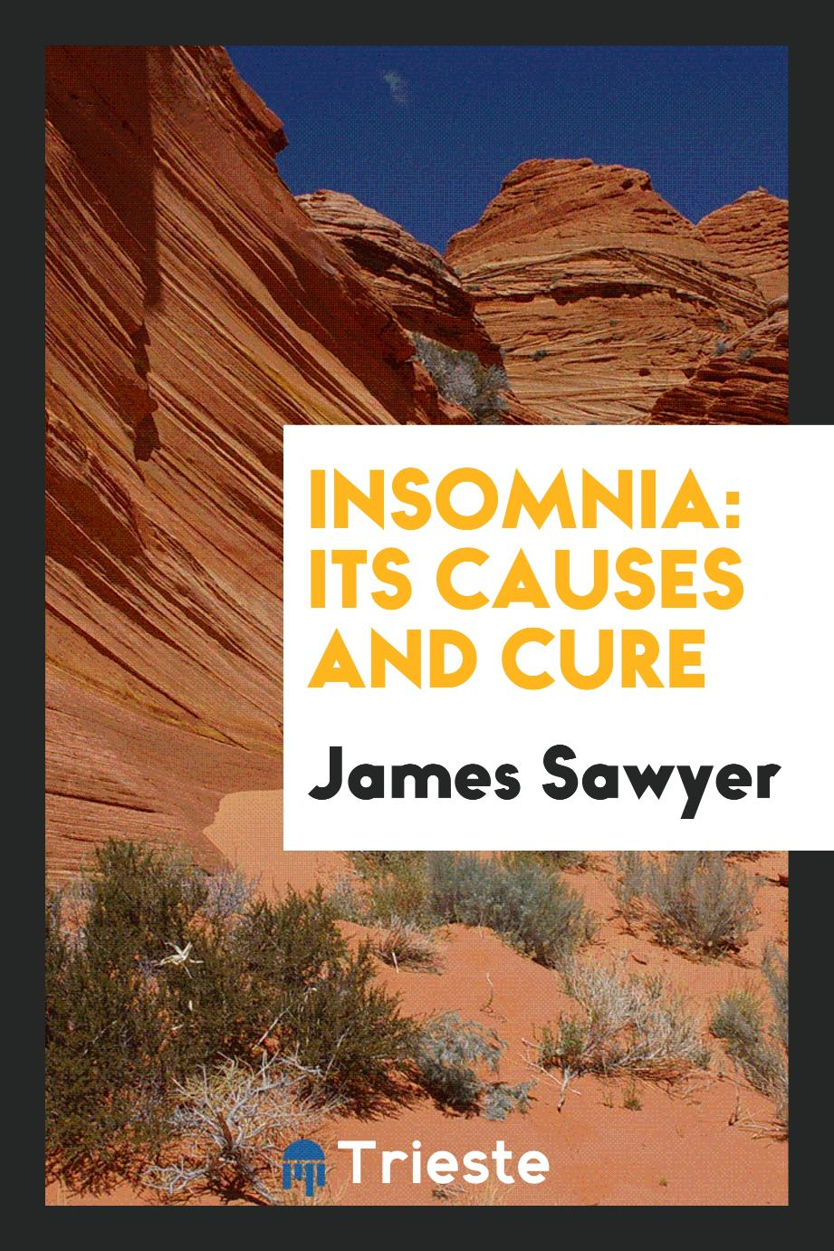 Insomnia: its causes and cure