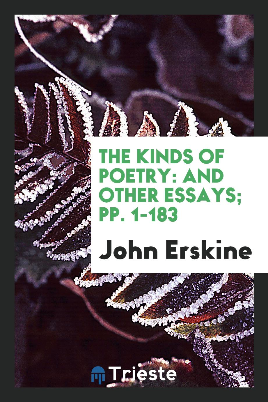 The Kinds of Poetry: And Other Essays; pp. 1-183