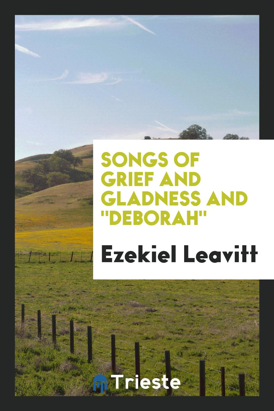 "Songs of grief and gladness and ""Deborah"""