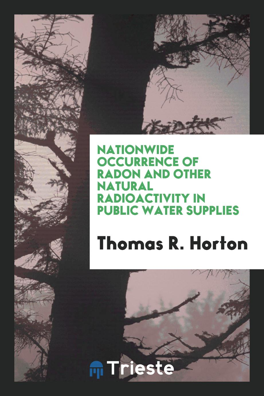Nationwide occurrence of radon and other natural radioactivity in public water supplies