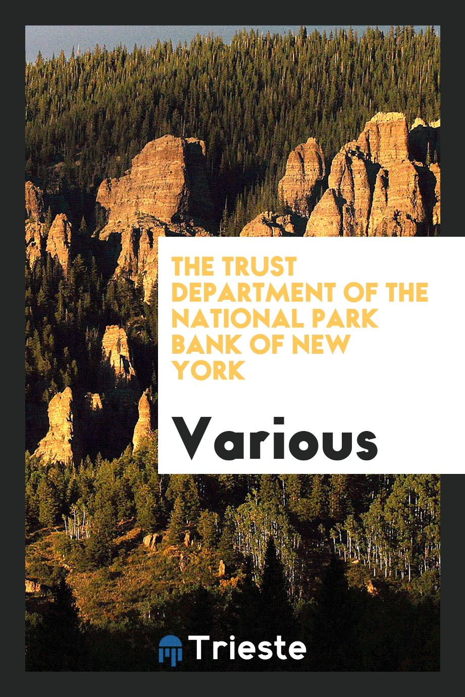 The trust department of the National Park Bank of New York