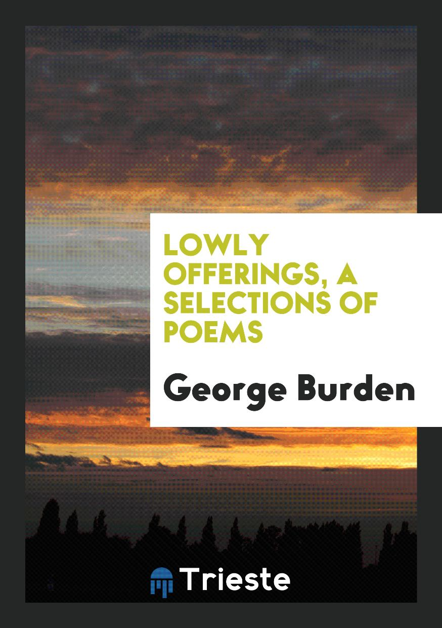 Lowly Offerings, a Selections of Poems