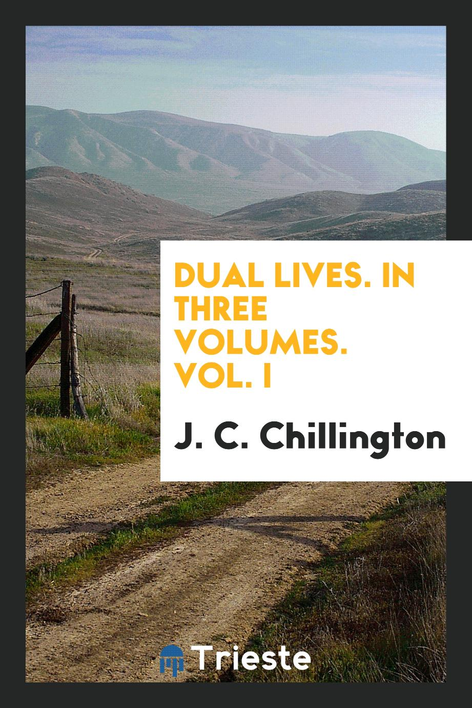 Dual lives. In three Volumes. Vol. I