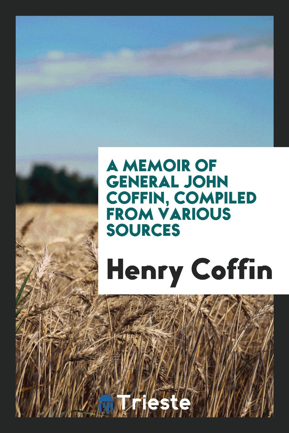 A Memoir of General John Coffin, compiled from various sources