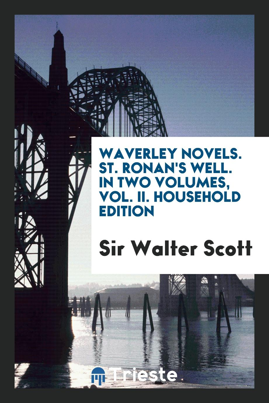 Waverley Novels. St. Ronan's Well. In Two Volumes, Vol. II. Household Edition