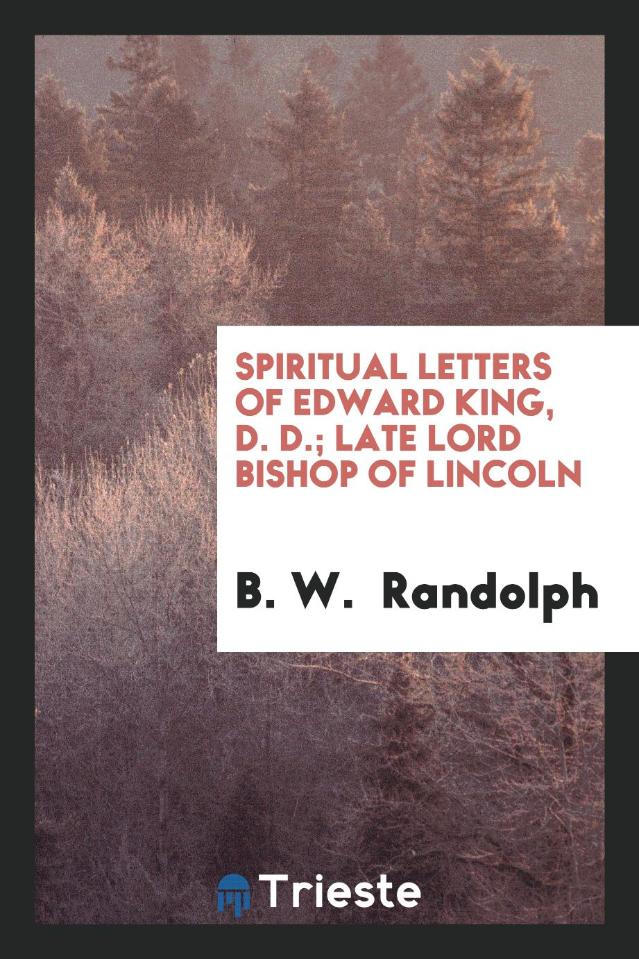 Spiritual letters of Edward King, D. D.; Late Lord Bishop of Lincoln