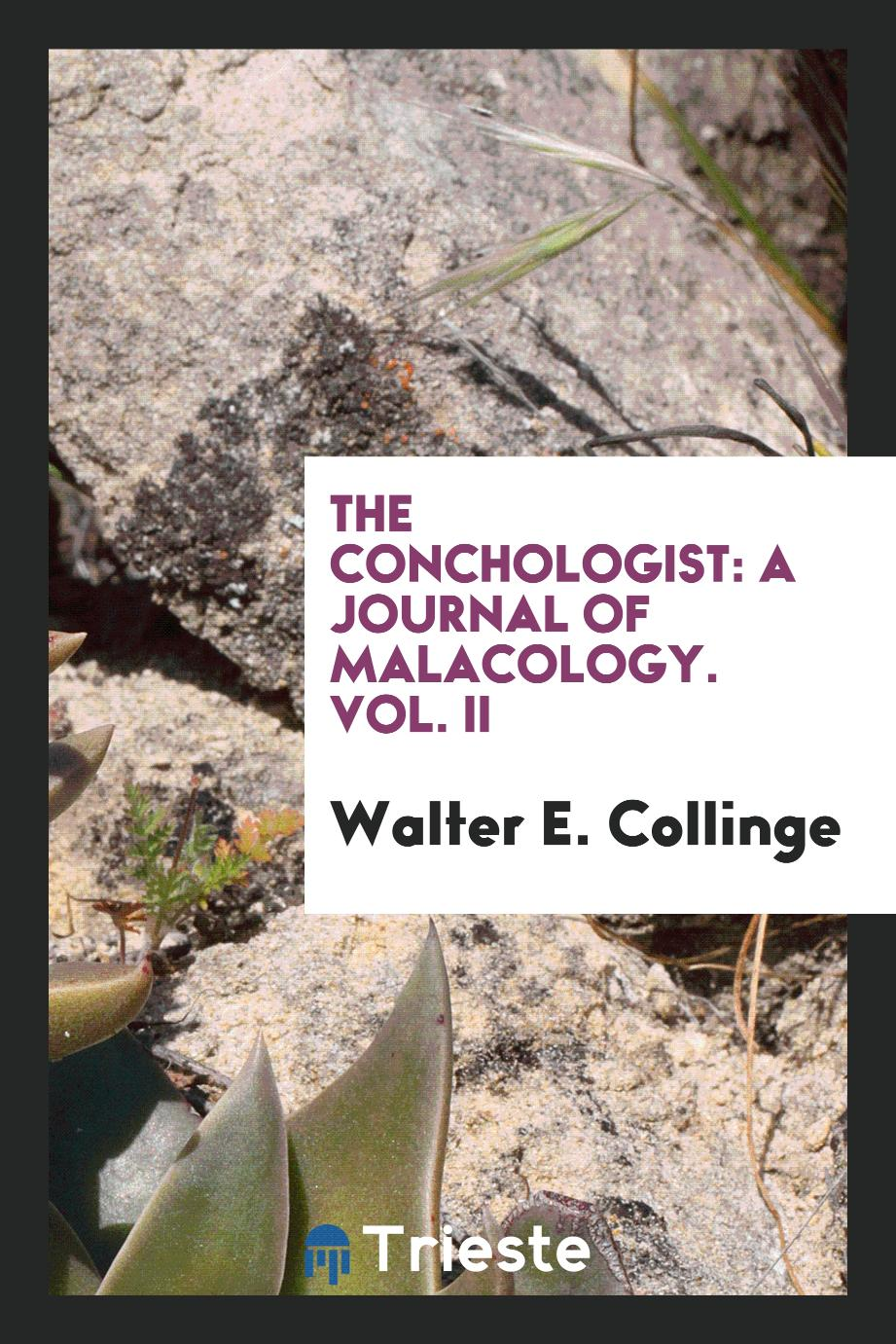 The Conchologist: A Journal of Malacology. Vol. II