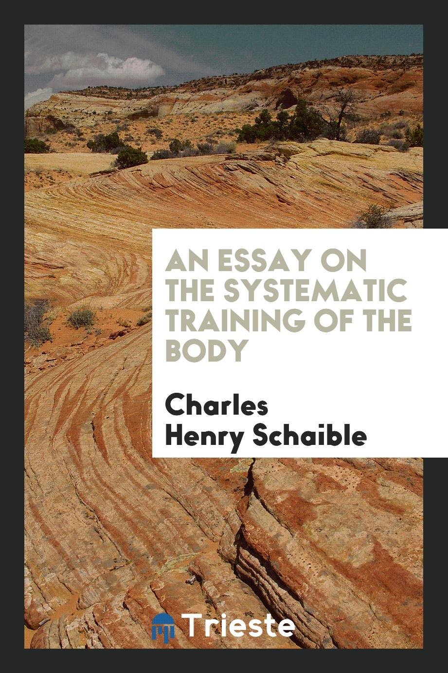 An Essay on the Systematic Training of the Body