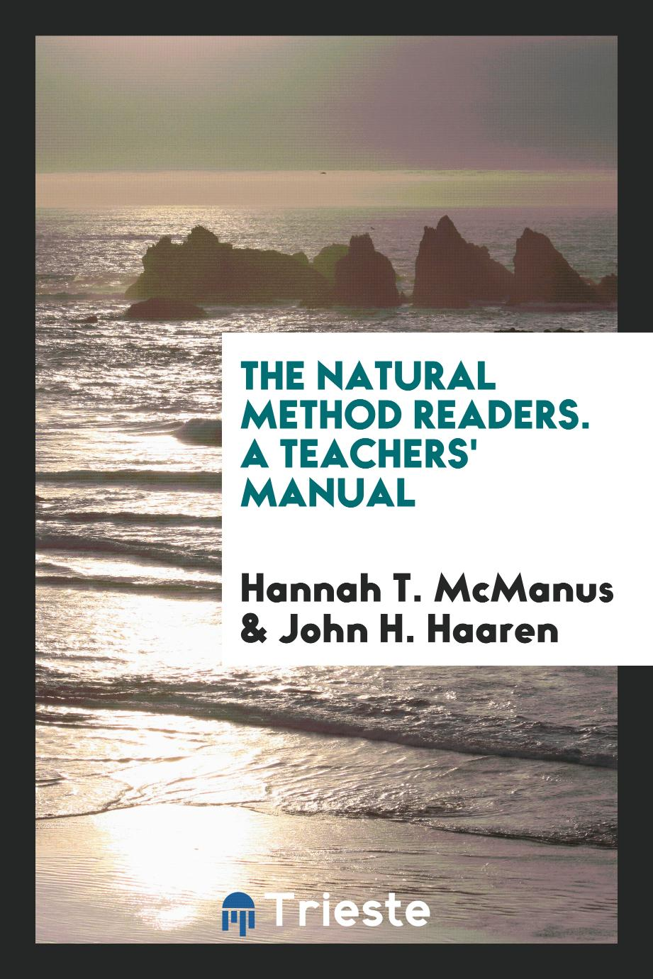 The Natural Method Readers. A Teachers' Manual