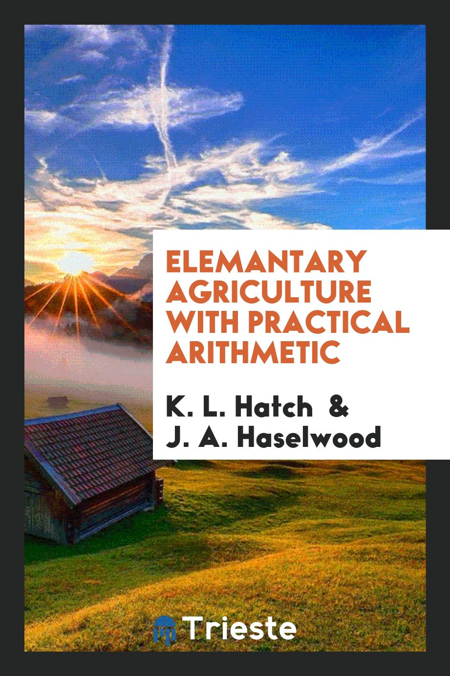 Elemantary agriculture with practical arithmetic