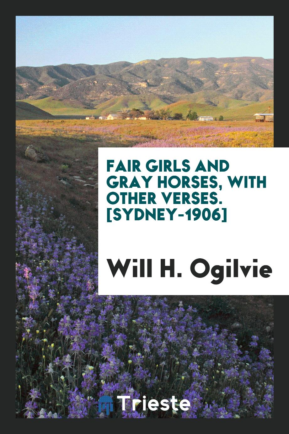Will H. Ogilvie - Fair Girls and Gray Horses, with Other Verses. [Sydney-1906]