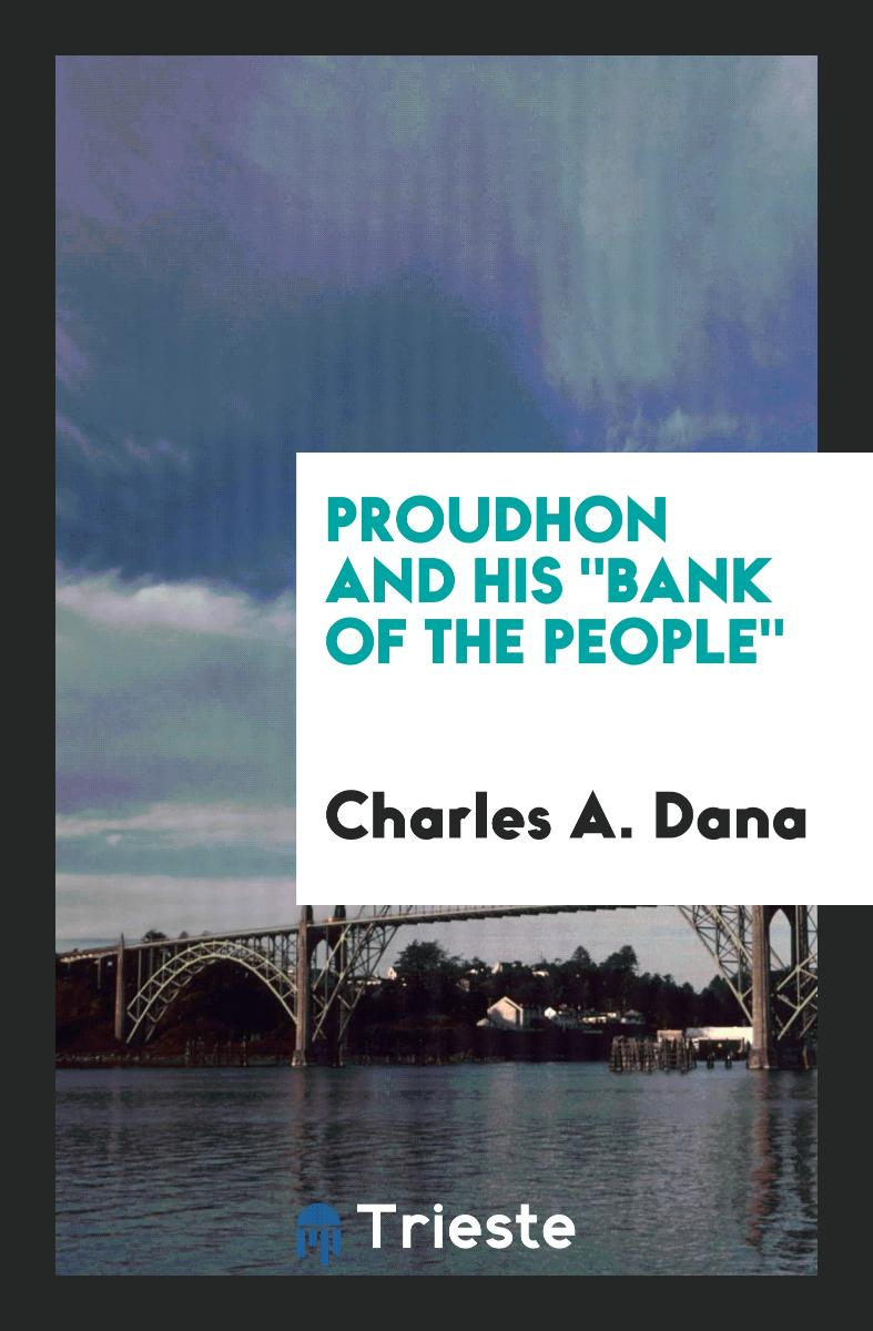 "Proudhon and His ""bank of the People"""