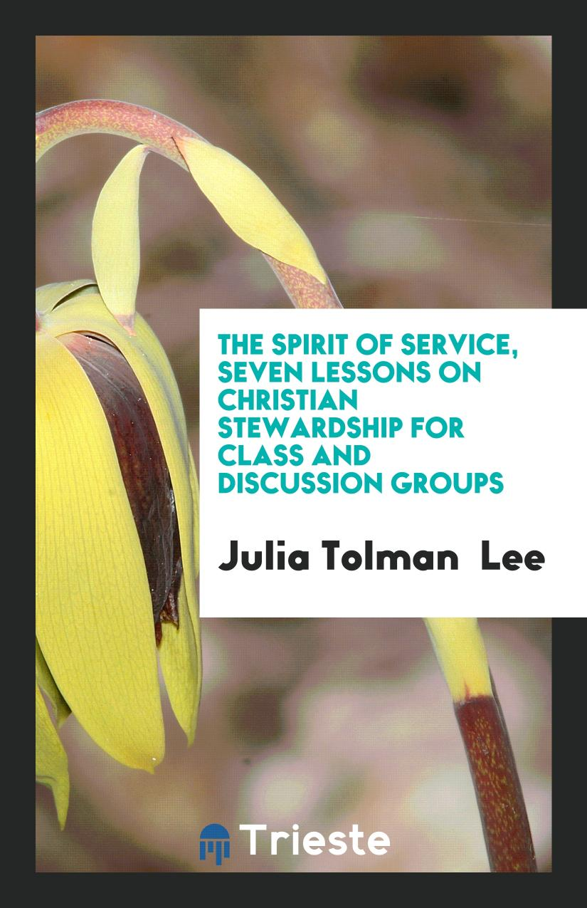 The Spirit of Service, Seven Lessons on Christian Stewardship for Class and Discussion Groups