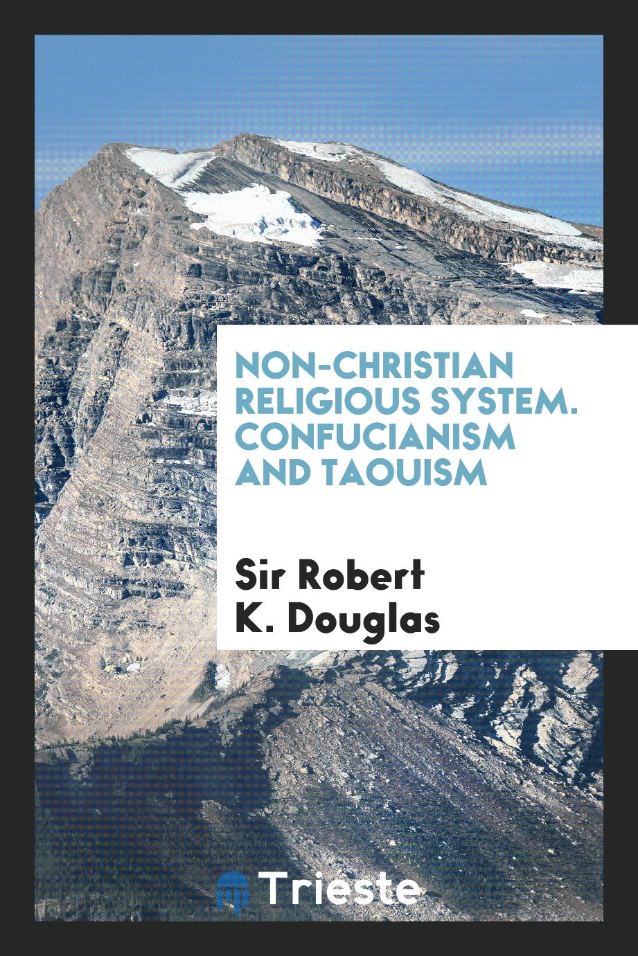 Non-Christian Religious System. Confucianism and Taouism