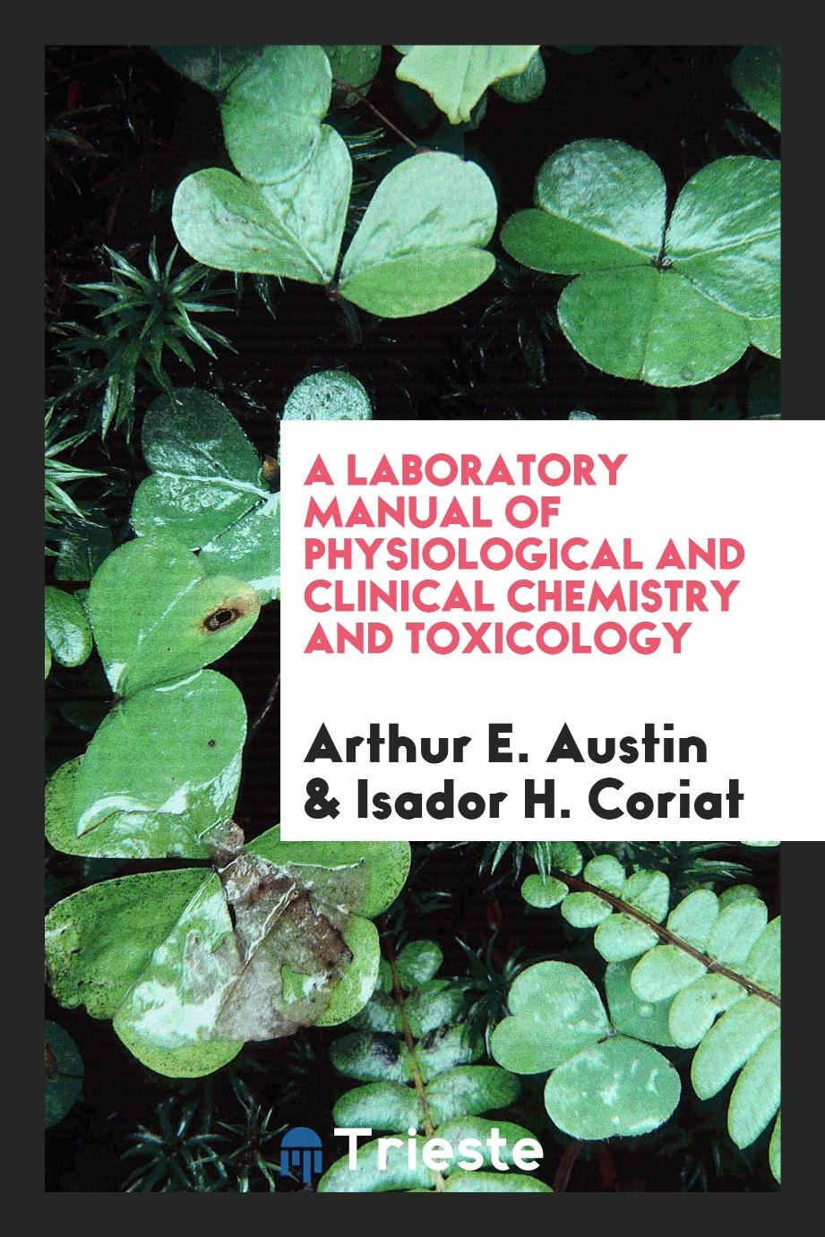 A Laboratory Manual of Physiological and Clinical Chemistry and Toxicology