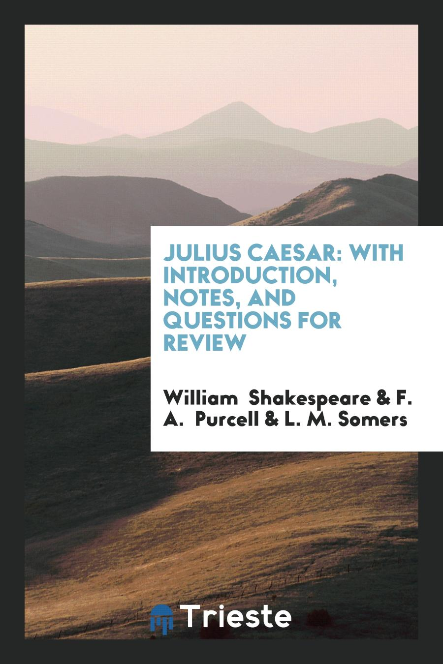 Julius Caesar: With Introduction, Notes, and Questions for Review