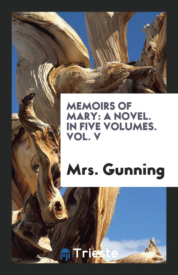 Memoirs of Mary: A Novel. In Five Volumes. Vol. V