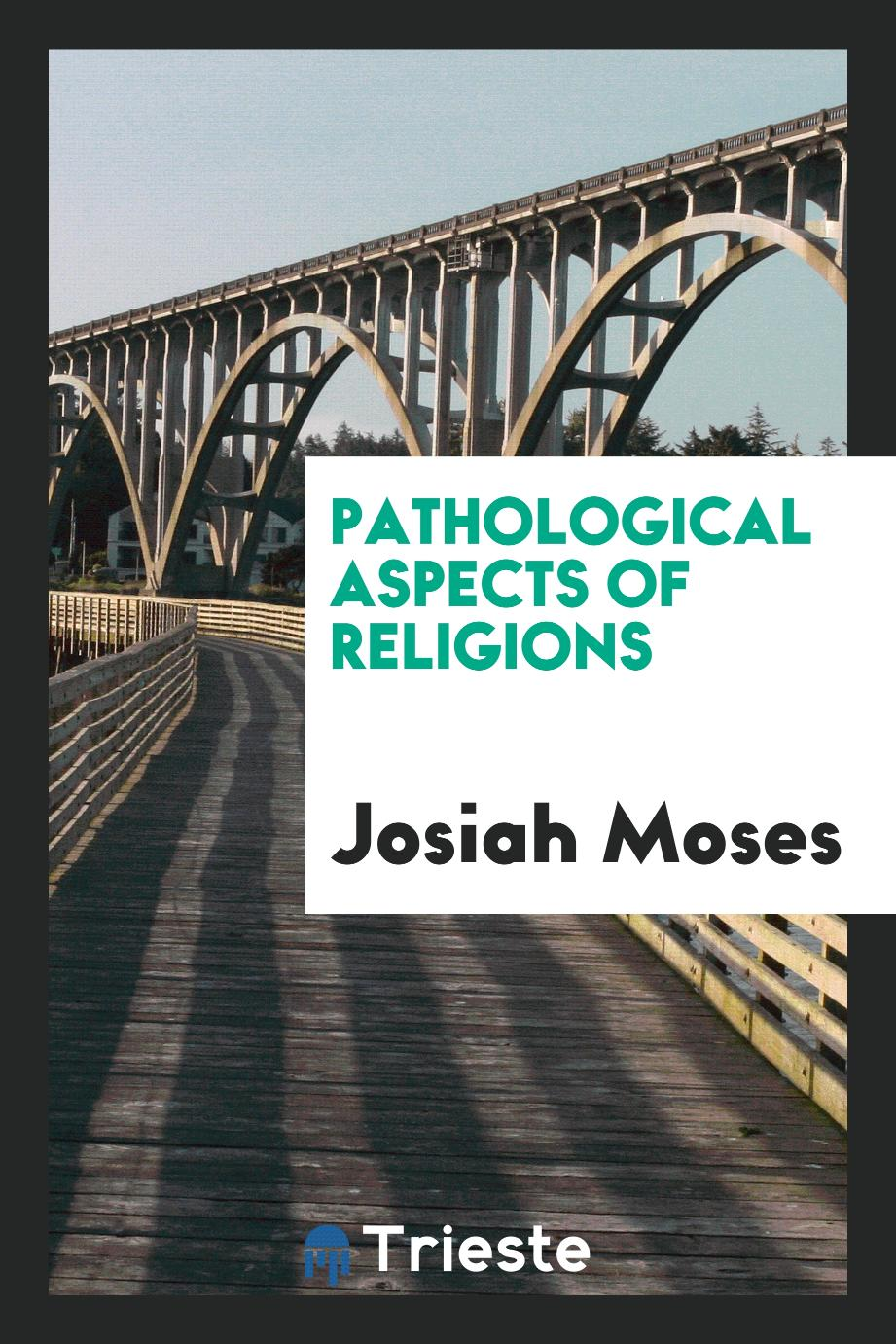 Pathological aspects of religions