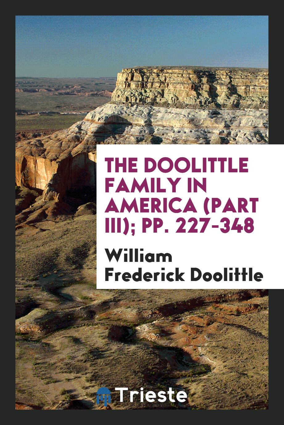 The Doolittle family in America (Part III); pp. 227-348