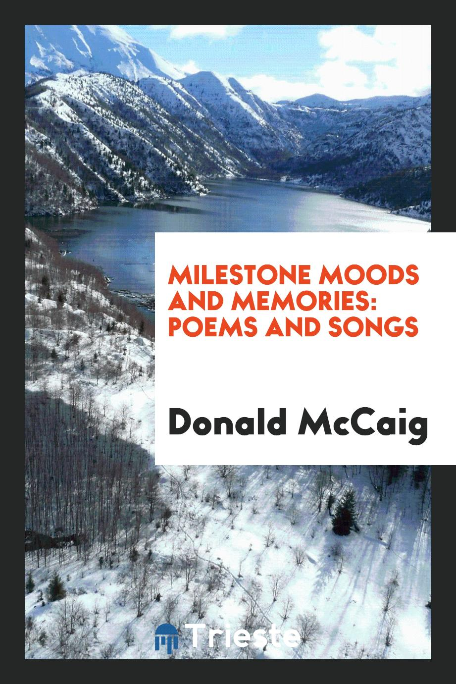 Milestone Moods and Memories: Poems and Songs
