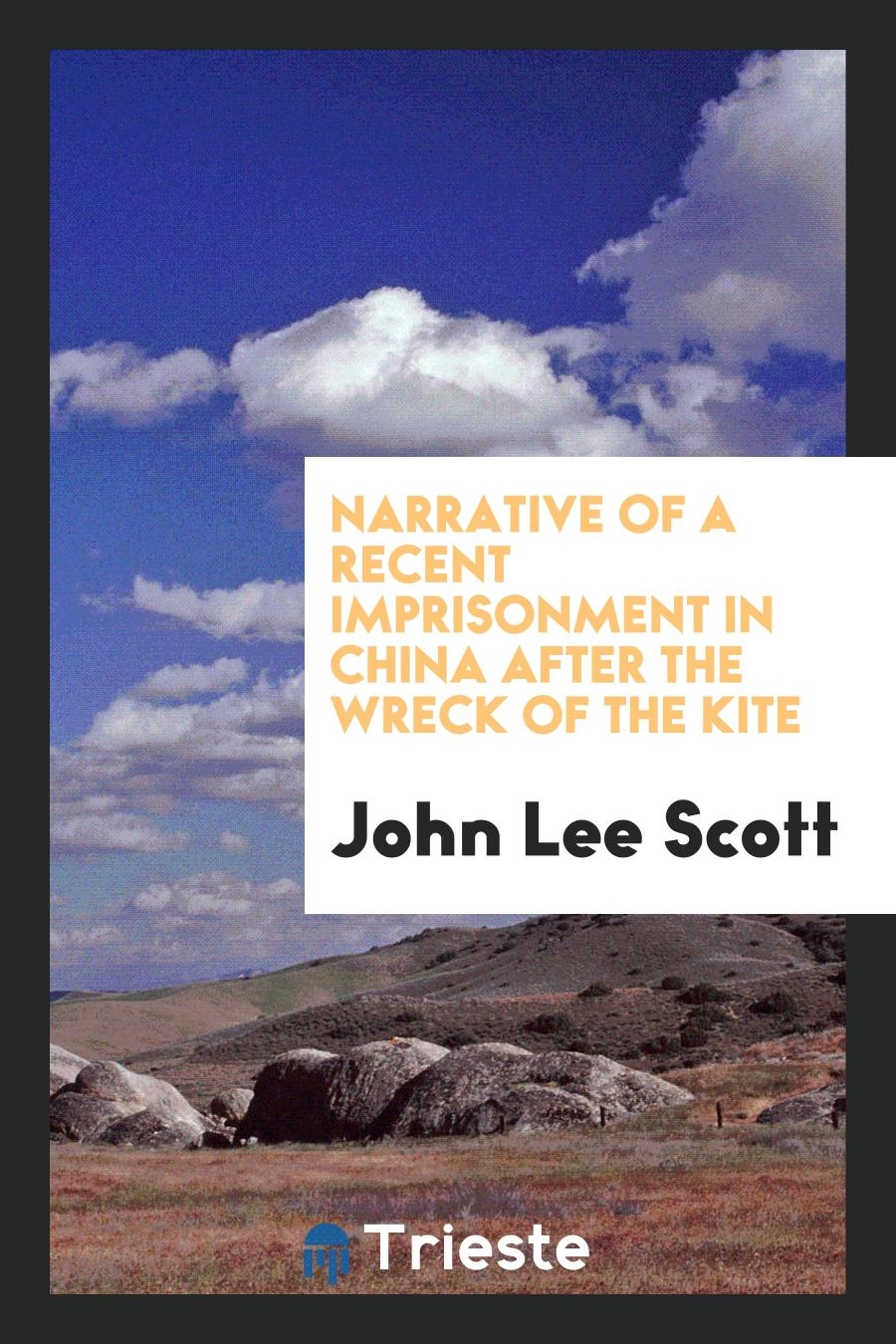 Narrative of a Recent Imprisonment in China After the Wreck of the Kite