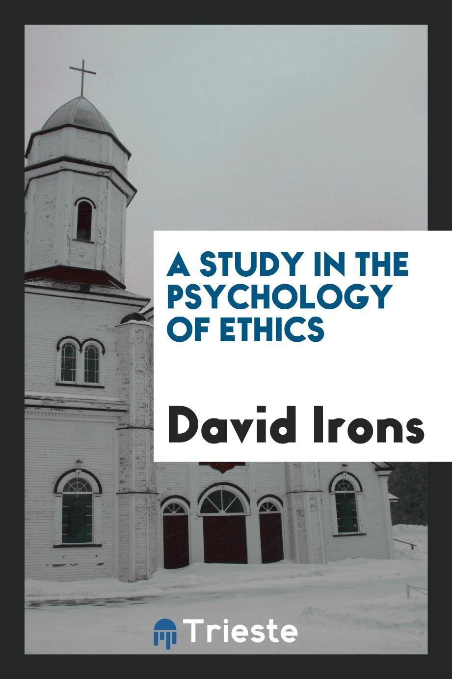 A Study in the Psychology of Ethics