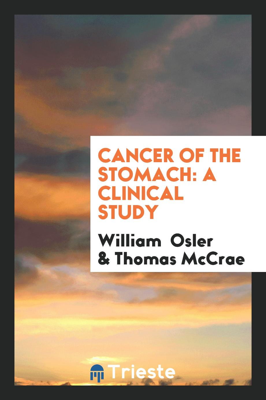 Cancer of the Stomach: A Clinical Study