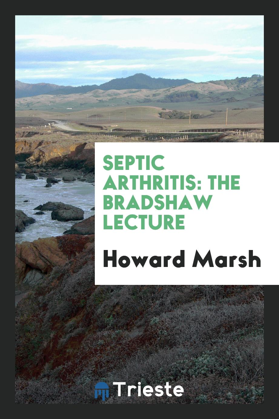Septic arthritis: The Bradshaw Lecture
