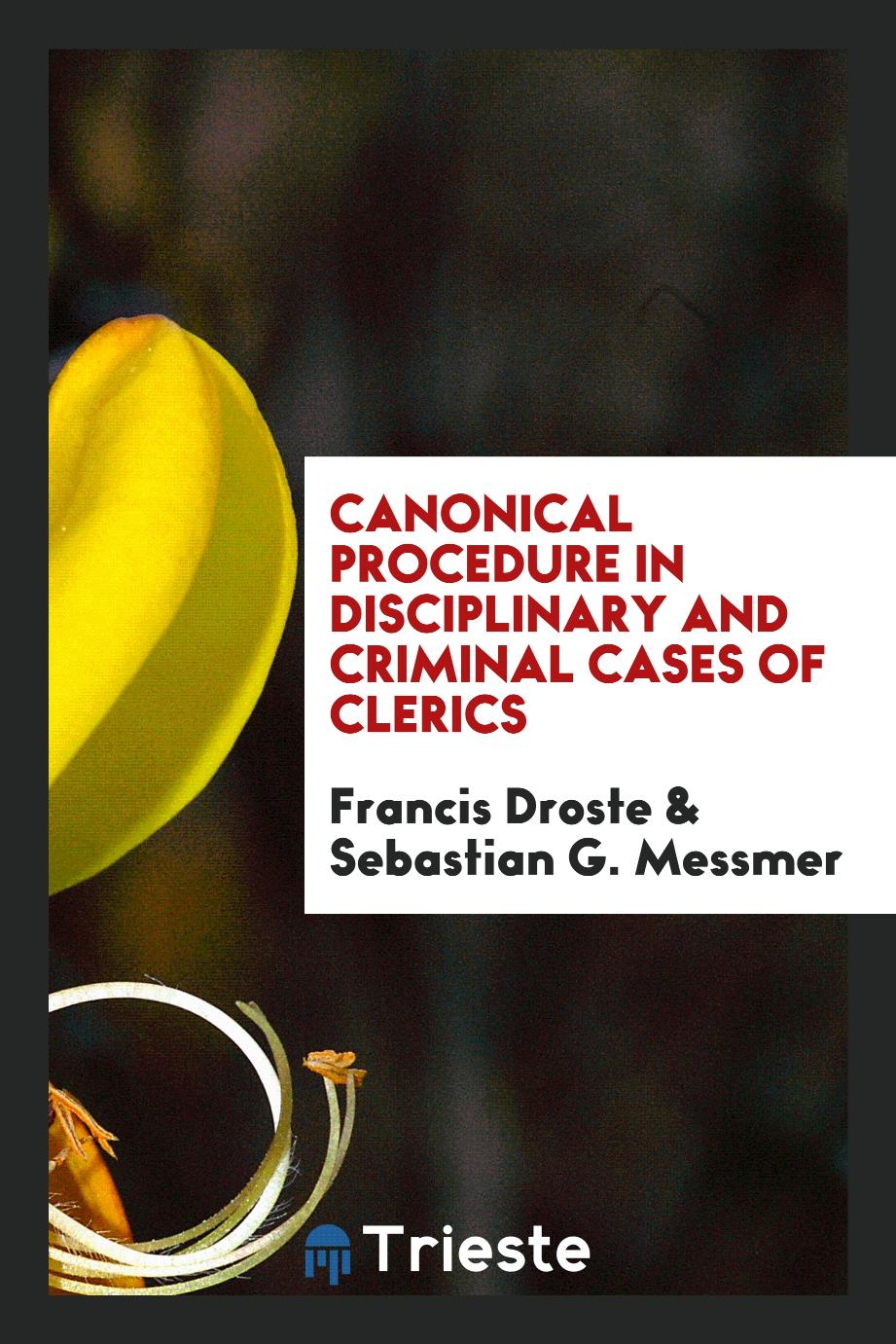 Canonical procedure in disciplinary and criminal cases of clerics