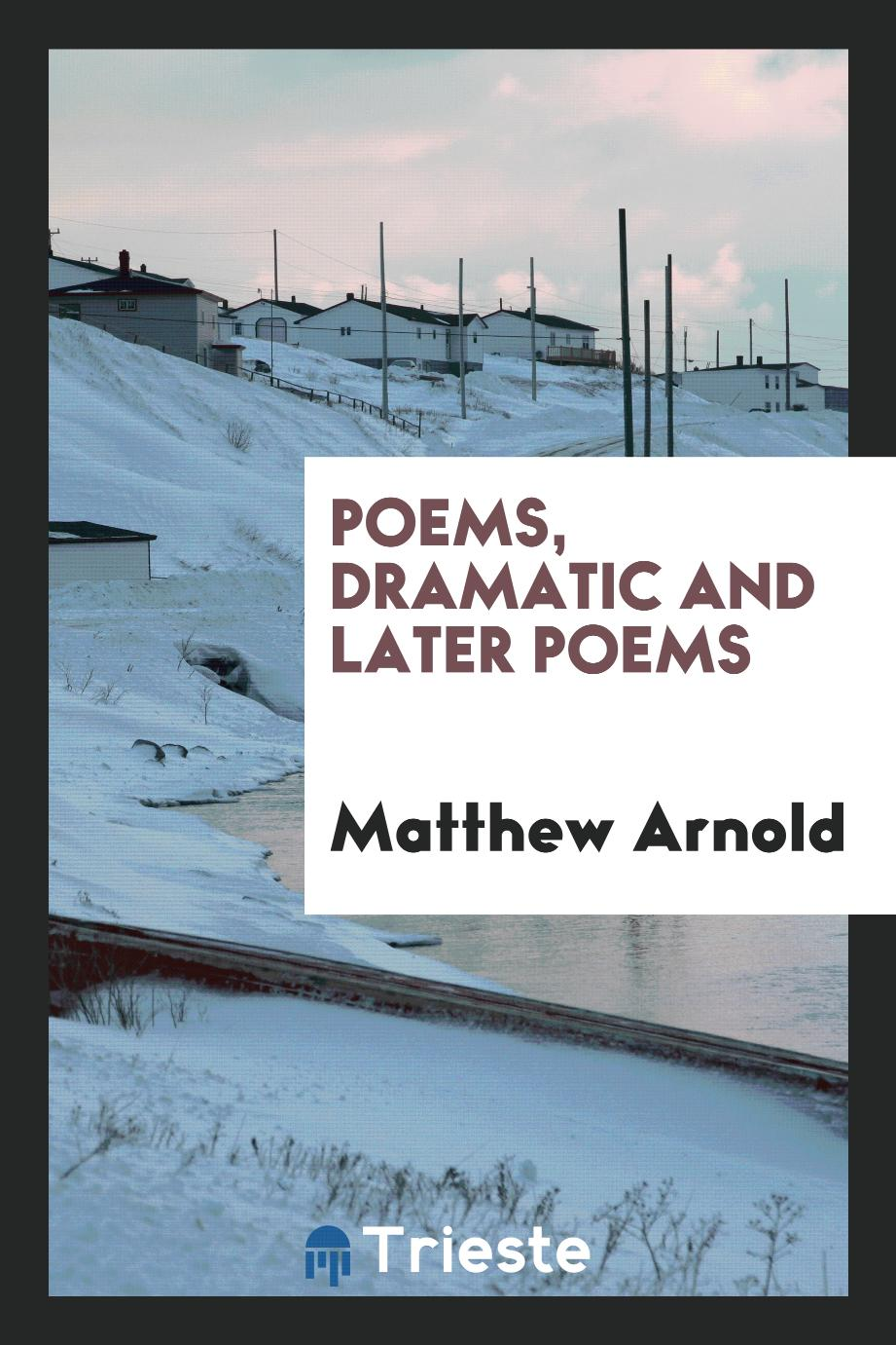 Poems, Dramatic and later poems