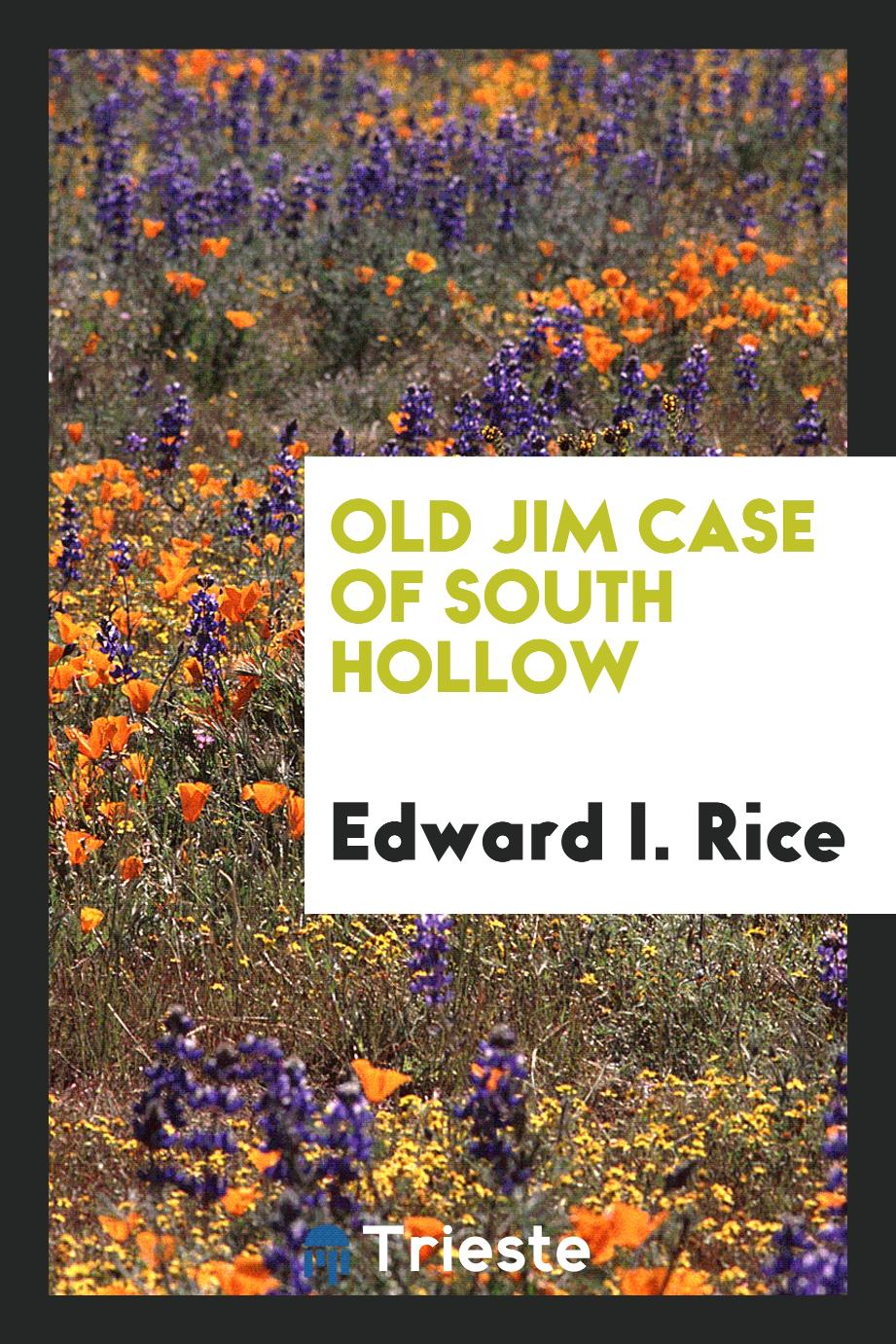 Old Jim Case of South Hollow
