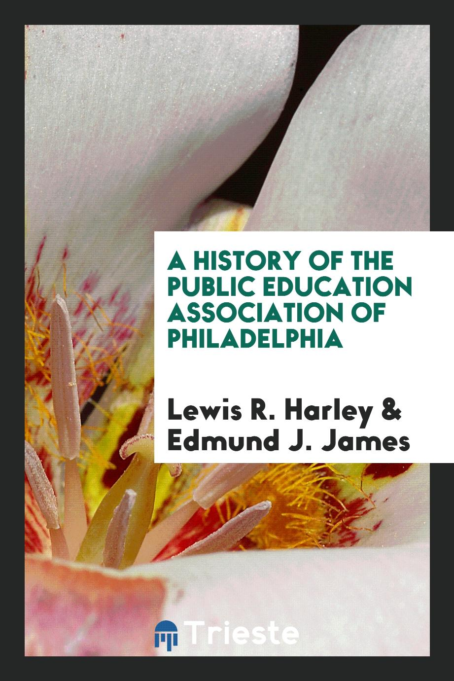 A History of the Public Education Association of Philadelphia